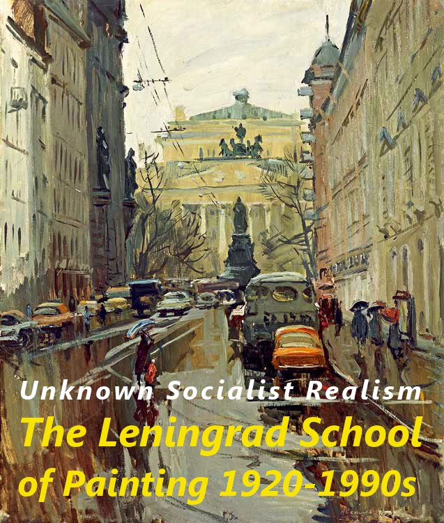 Unknown Socialist Realism: The Leningrad School of Painting 1920-1990s - Introduction